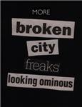 More Broken City Freaks
