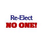 Re-Elect NO ONE - Apparel