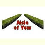 Aisle of Yew - Goodies