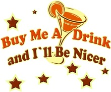 Buy Me A drink and I'll be nicer