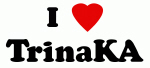I Love TrinaKA