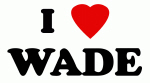 I Love WADE