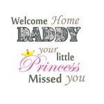 Welcome Home Daddy (Princess)