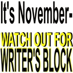 It's November Watch Out for Writer's Block