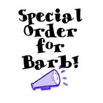 Special Order for Barb