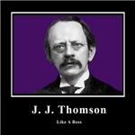 J J Thomson Like A Boss