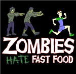 Zombies do not like Fast Food