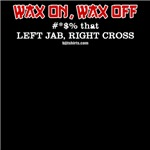 Wax on, Wax off? Left hook, right cross!