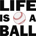 Life Is A Ball Baseball