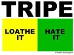 Tripe: Loathe it / Hate it