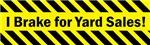 I Brake for Yard Sales!
