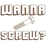 Wanna Screw?
