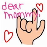 Dear Mommy, I Love You!