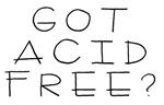 Got Acid Free? -2