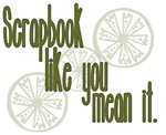 Scrapbook like you mean it