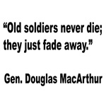 MacArthur Old Soldiers Quote