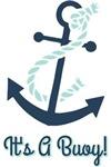 Anchor It's A Buoy