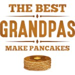 Best Grandpas Make Pancakes