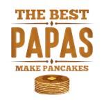 Best Papas Make Pancakes