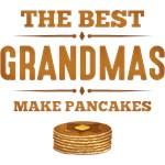 Best Grandmas Make Pancakes