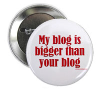 My Blog is Bigger Than Your Blog