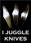 I Juggle Knives