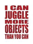 I can juggle more objects than you can