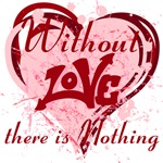 Without Love there is nothing