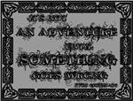 Not An Adventure Until