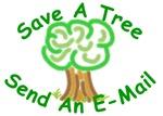 Save A Tree....E-Mail!