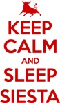 Keep Calm and Sleep Siesta