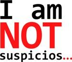 I am not suspicios