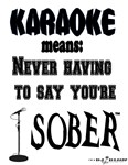 Karaoke Means Never Having To Say You're Sober