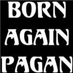 Born Again Pagan in White T-shirts & Gifts