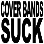 Cover Bands Suck