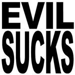 Evil Sucks