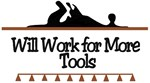 Will Work for more tools
