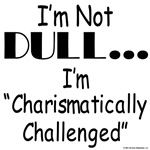 Charismatically Challenged