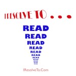 I Resolve To . . . Read!