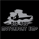 Did you Motorboat 'em? (dark)