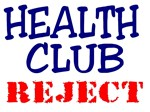 Health Club Reject