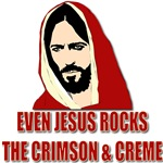 Even Jesus Rocks The Crimson & Creme