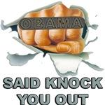 Obama Said Knock You Out