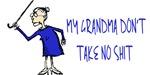 My Grandma Don't Take No Shit