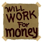 Will Work For Money