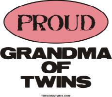 PROUD GRANDMA OF TWINS