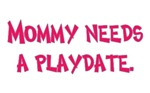 Mommy Needs a Playdate Gifts for Moms