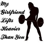 My Grlfriend Lifts more than you
