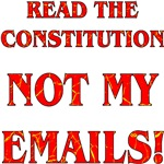 Read The Constitution Not My Emails
