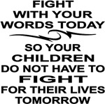 Fight With Your Words Today So Your Children